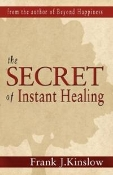 The Secret of Instant Healing - Original Version Signed By Frank