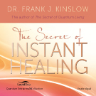 The Secret of Instant Healing - Read by the author - 3-CD Set